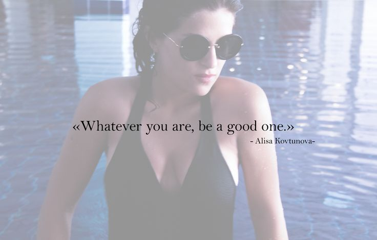 "Alisa Kovtunova ""Whatever you are, be a good one."" #artburo #alisakovtunova #creativedirector #founder #artist #designer #artburofounder #quote #model"