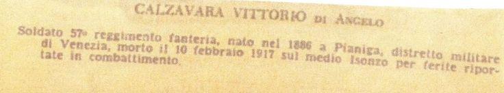 Militare caduto nella guerra 1915-1918, marito di Maria Campello e padre di Ottavio e Maria Calzavara (1915-1987) sposa di Petrin Francesco (1906-1980) https://it.wikipedia.org/wiki/Francesco_Petrin