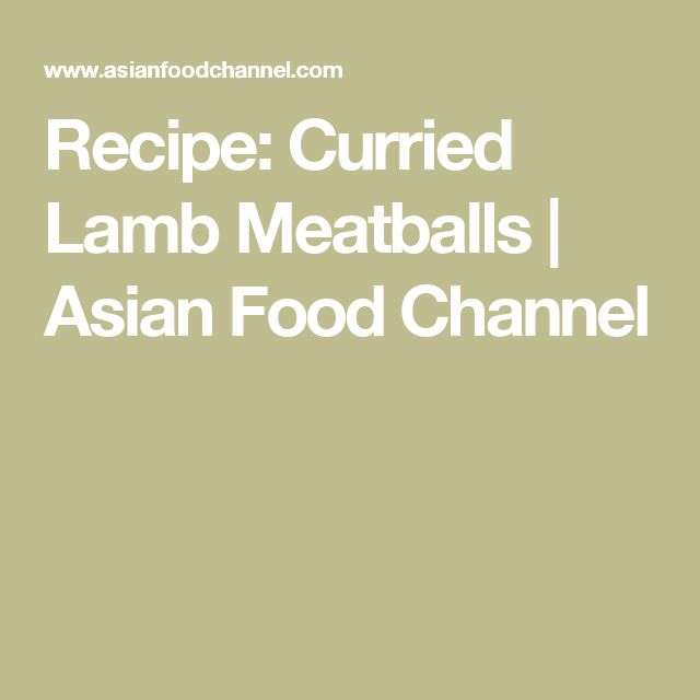 Recipe: Curried Lamb Meatballs | Asian Food Channel