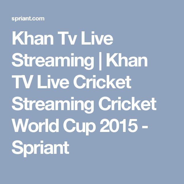 Khan Tv Live Streaming | Khan TV Live Cricket Streaming Cricket World Cup 2015 - Spriant