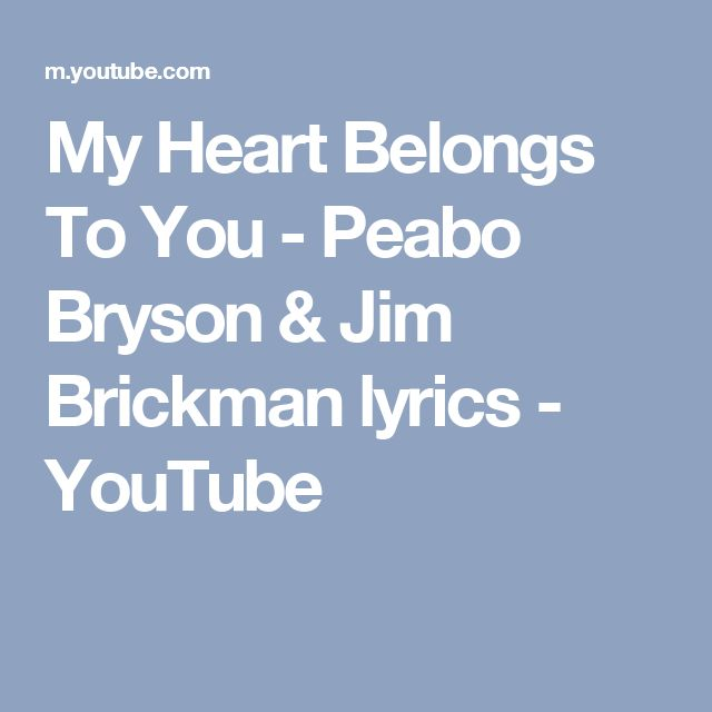 My Heart Belongs To You - Peabo Bryson & Jim Brickman lyrics - YouTube