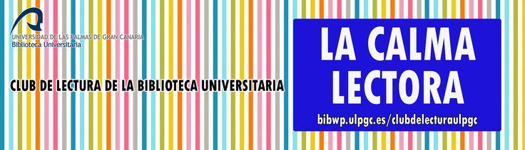 Marccapáginas de La calma lectora, club de lectura de la Biblioteca Universitaria para el curso académico 2016/2017.