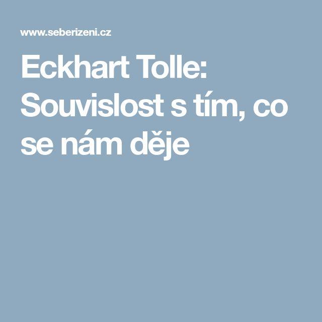 Eckhart Tolle: Souvislost s tím, co se nám děje
