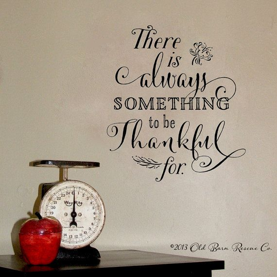 There is always something to be Thankful for - Vinyl Lettering Wall Decal