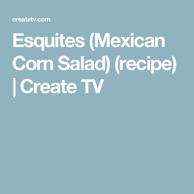 Esquites (Mexican Corn Salad) (recipe) | Create TV
