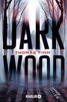 Zeit für neue Genres: Rezension: Dark Wood - Thomas Finn