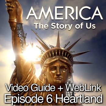 Free! America: The Story of Us Episode 6 Heartland Video Guide plus video web link contains 26 questions that covers the events following the Civil War and to understand how technology led to America's growth. Topics covered include:Building of the Transcontinental RailroadEnd of a lifestyle for the Plains IndiansThe Homestead ActImmigrationFarm lifeBarbed wireWild West