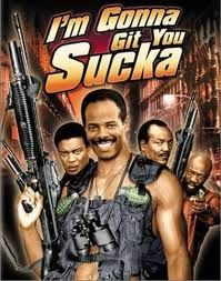 I'm Gonna Git You Sucka! 1988  Directed by Keenen Ivory Wayans   Produced by Eric L. Gold, Raymond Katz. Written by Keenen Ivory Wayans. Starring Keenen Ivory Wayans, Bernie Casey, Isaac Hayes, Steve James, Antonio Fargas, Jim Brown, John Vernon, Ja'net Dubois   A parody of blaxploitation movies written, directed and starring Keenen Ivory Wayans.