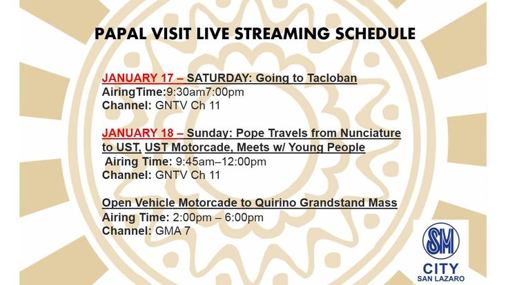 PAPAL VISIT LIVE STREAMING today until January 18 at the Upper Ground Floor Event Center, for your guidance and reference.   #PopeInPH #PopeFrancis #PapalVisit2015 #PapalVisit #WelcomePopeFrancis #MercyandCompassion #SMSanLazaro