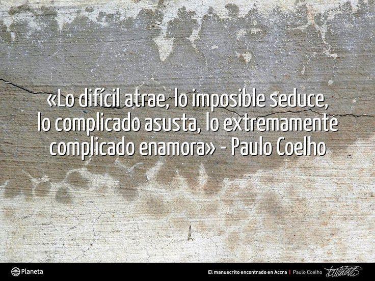 La vida, sin retos, no sería vida. Disfrutad de la vida y de las palabras de @Paulo Coelho
