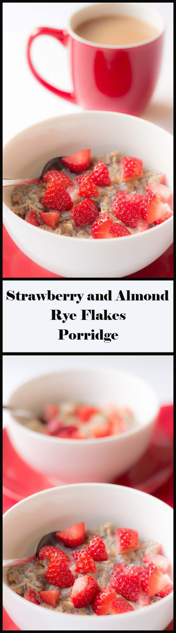 This bright, heart healthy, nutritious, tasty and naturally sweetened strawberry and almond rye flakes porridge breakfast will keep you fuller for longer!