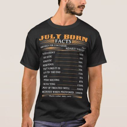 July Born Facts Servings Per Container Tshirt  $26.95  by CustomClassyDesigns  - cyo customize personalize diy idea
