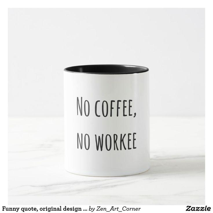 Funny quote, original design Mug