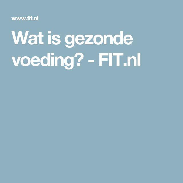 Wat is gezonde voeding? - FIT.nl