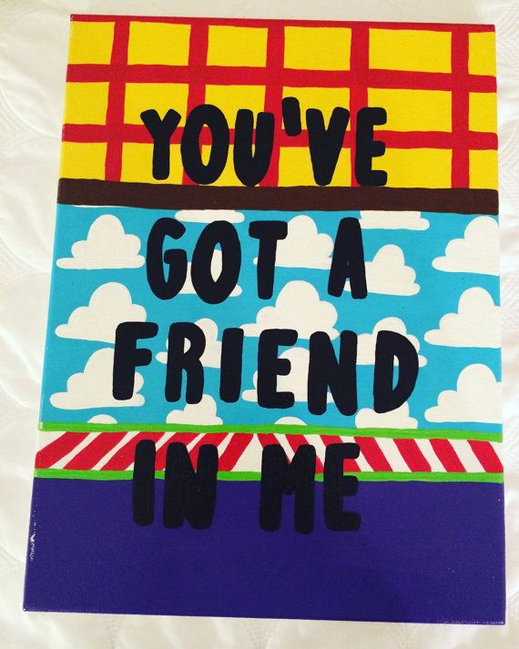 You've Got A Friend In Me Disney canvas quote by 4thSisterCanvas on Etsy