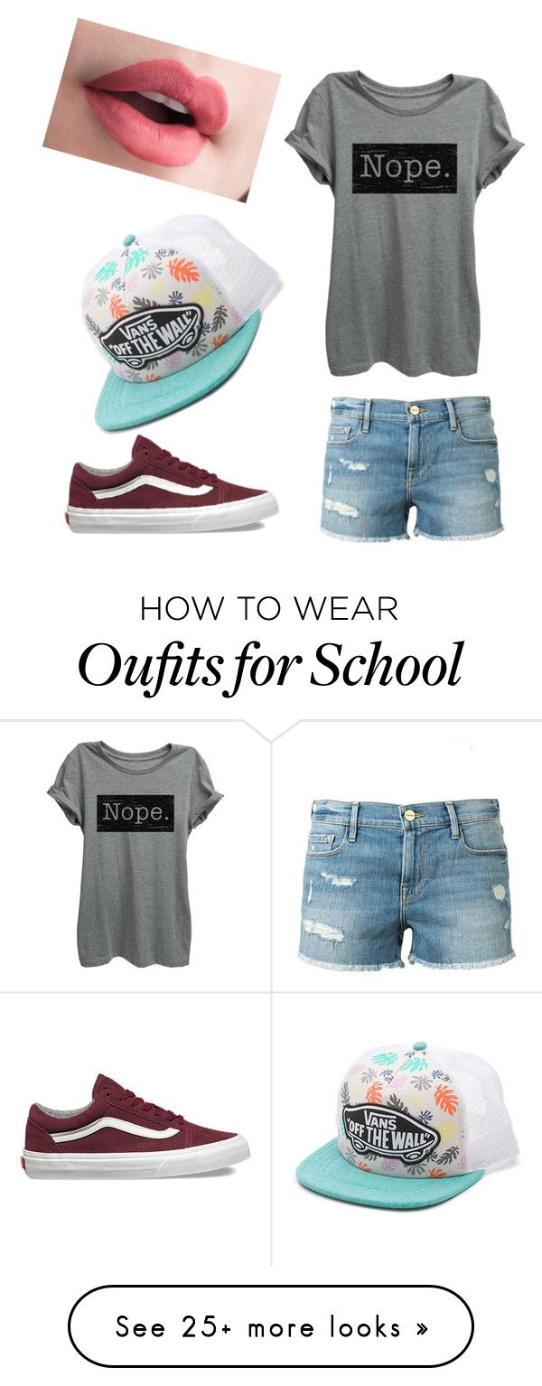 """Cute school day outfit"" by jaceysparks-1 on Polyvore featuring Frame Denim and Vans"