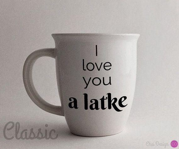 I love you a latke mug. Jewish Hebrew Yiddish Sayings. Gift for the holidays, Hanukkah, Chanukah, or just because. Funny Gift.