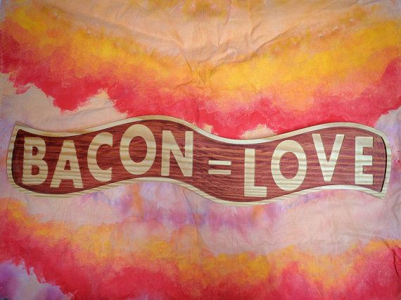 Bacon  Love sign by CursonContours on Etsy