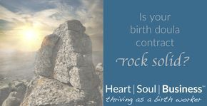 Is your birth doula contract rock solid? Heart   Soul   Business offers you four key areas to consider when building your agreement. Check it out!
