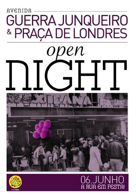 Open Night Av Guerra Junqueiro e Praça de Londres dia 6 de Junho https://www.facebook.com/events/522808717776937