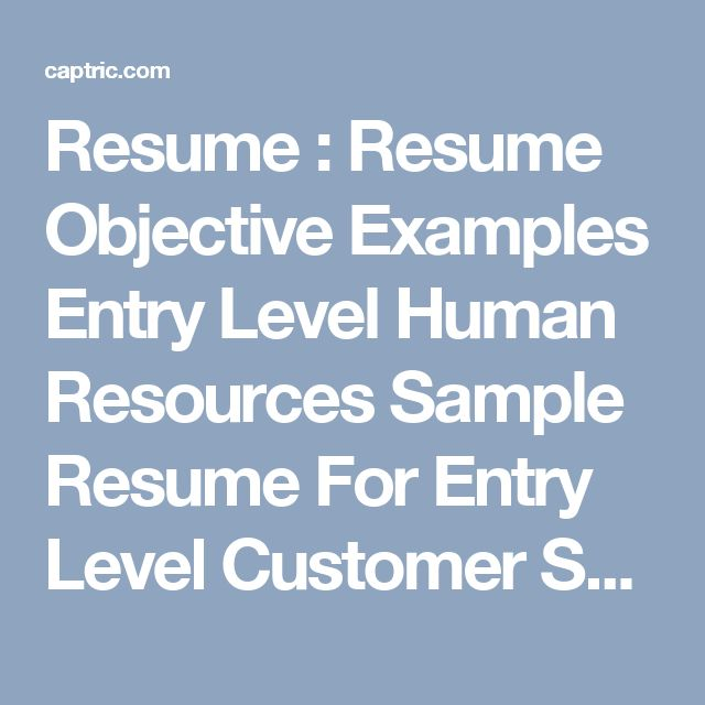 Resume : Resume Objective Examples Entry Level Human Resources Sample Resume For Entry Level Customer Service. Resume Objective For Automotive Service Manager. Sample Resume For Entry Level Accounting Jobs.