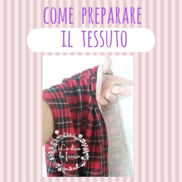 http://www.lodicolofaccio.it/2016/12/come-preparare-il-tessuto-prima-di-cucire.html