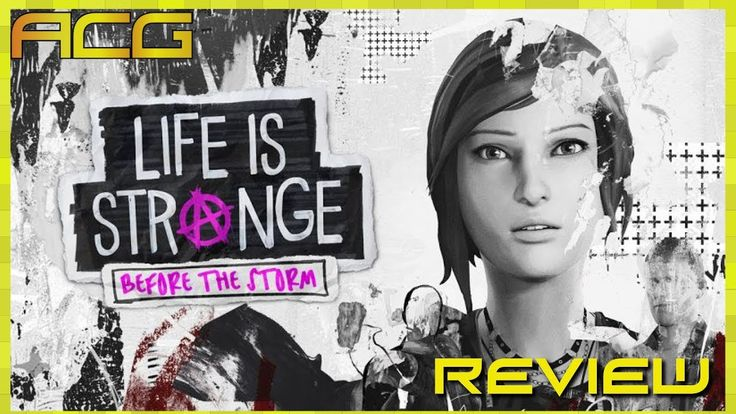 ACG's review of 'Life Is Strange: Before the Storm' https://www.youtube.com/watch?v=5Vh1_LMM0A0