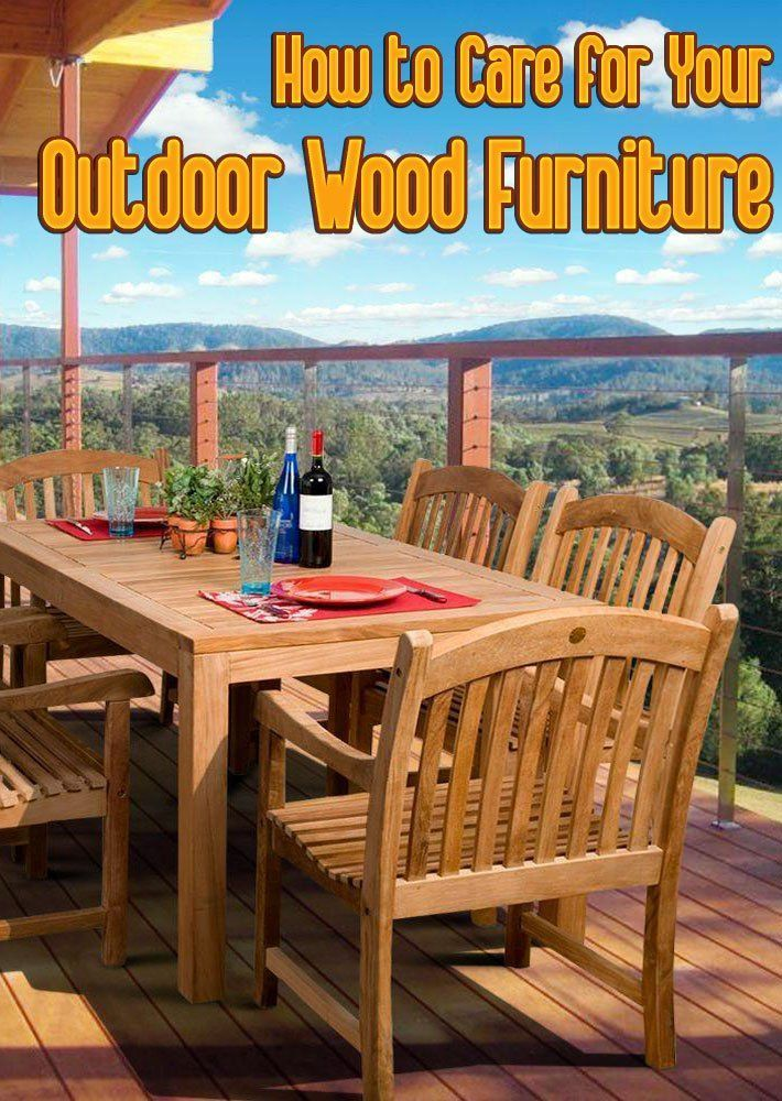 You Ve Invested In A Piece Or Set Of Outdoor Wood Furniture And Want To Make Sure It Lasts For Several Years What S The Best Way Protect Your