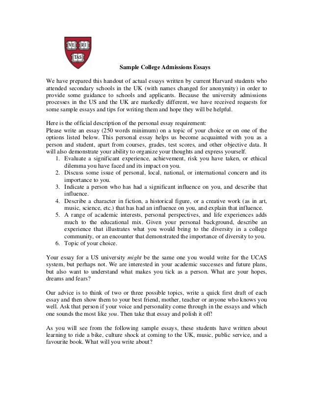 Sample College Admissions Essays We have prepared this handout of actual essays written by current Harvard students who at...