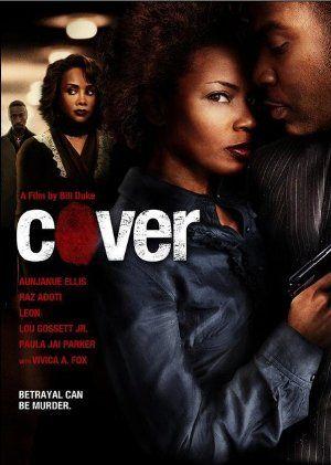Watch Cover Online   cover   Cover (2007)   Director: Bill Duke   Cast: Aunjanue Ellis, Razaaq Adoti, Vivica A. Fox, Leon