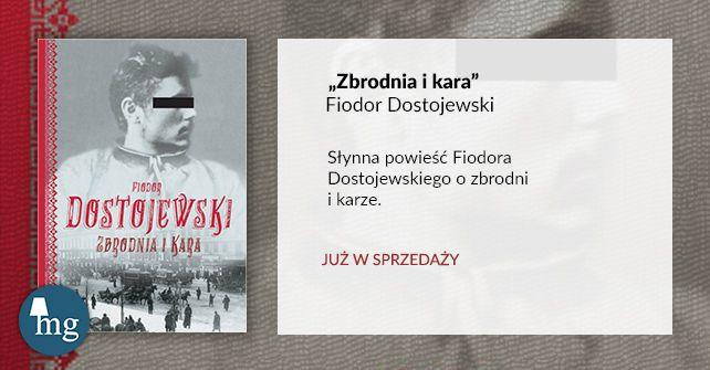 """""""Zbrodnia i kara"""" Fiodor Dostojewski, Wydawnictwo MG"""