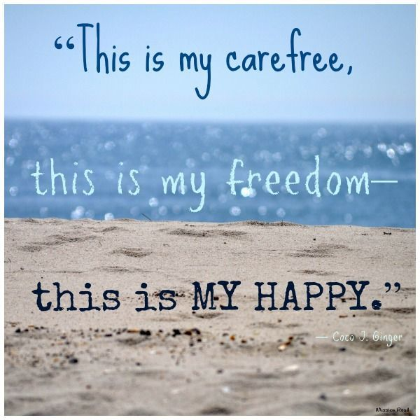 Deep Vacation Quotes: This Is My Carefree ... This Is My Freedom ... This Is My