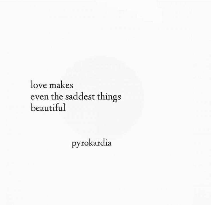 El amor hace que hasta las cosas tristes sean hermosas