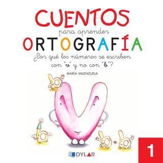 """Cuentos para Apreder Ortografía - ¿Por qué lo∫ número∫ se escribencon """"v"""" y no con """"b""""?  Cuentos para Aprender Ortografía 1"""