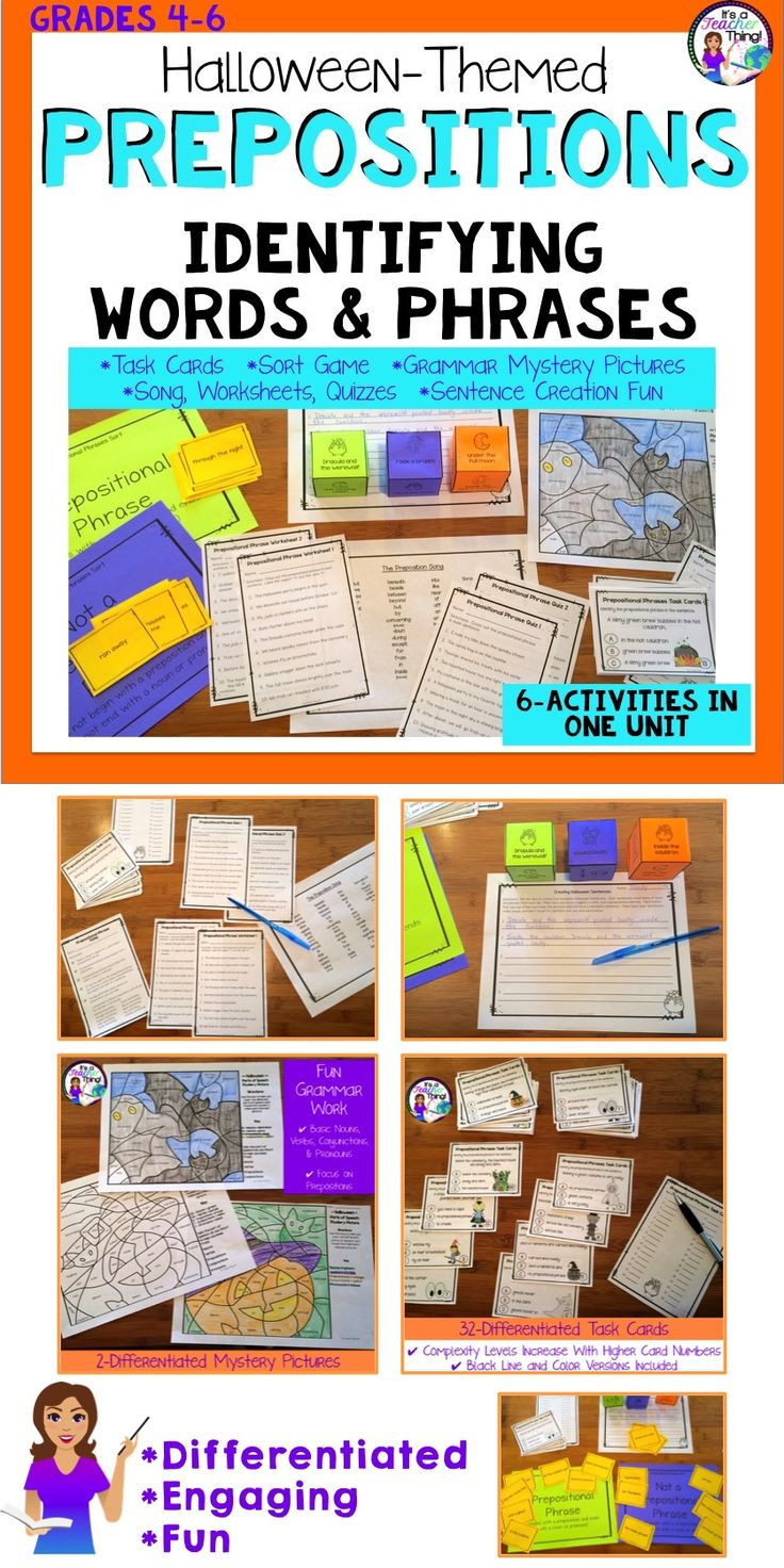 The Halloween Prepositions Unit includes six engaging activities for grades 4-6.   *Pretest  *2-Differentiated Summative Tests  *54-Prepositional Phrases Sort Cards and Placemats  *32-Differentiated Prepositional Phrases Task Cards (in both color and black line)  *Phrase Dice and Phrase Combining Sentence Activity  *2-Differentiated Mystery Pictures featuring basic nouns, verbs, pronouns,     conjunctions, and prepositions *Preposition Song and more
