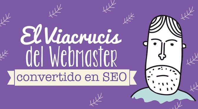 El Viacrucis del Webmaster Convertido en SEO #Infografía