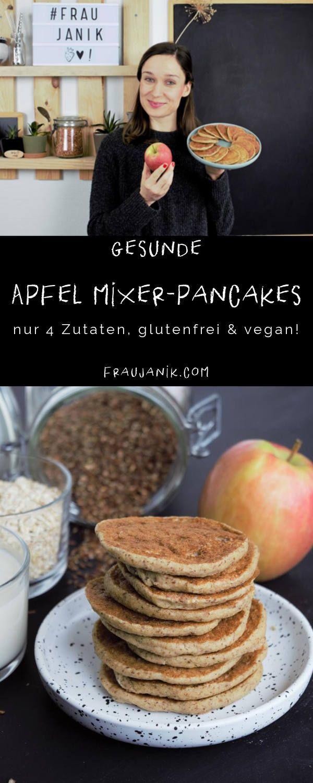 Gesunde Apfelpfannkuchen aus dem Mixer gf, v nur 4 zutaten, glutenfrei und vegan ….   – || Blogger – Rezepte süß ||