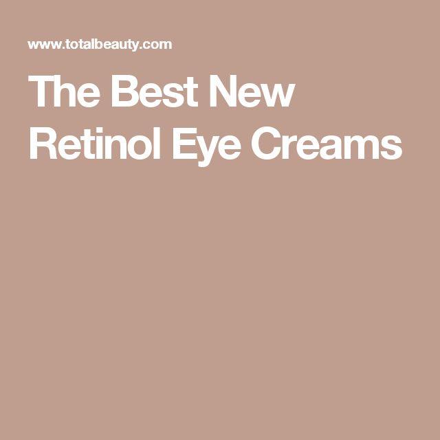 The Best New Retinol Eye Creams