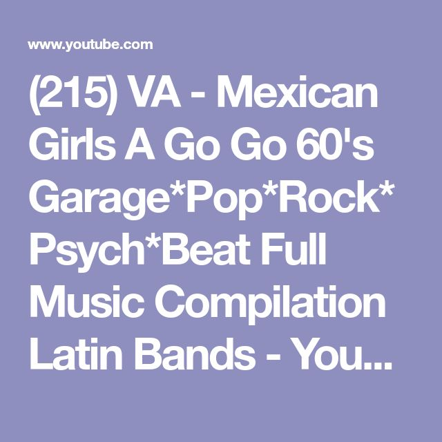 (215) VA - Mexican Girls A Go Go 60's Garage*Pop*Rock*Psych*Beat Full Music Compilation Latin Bands - YouTube
