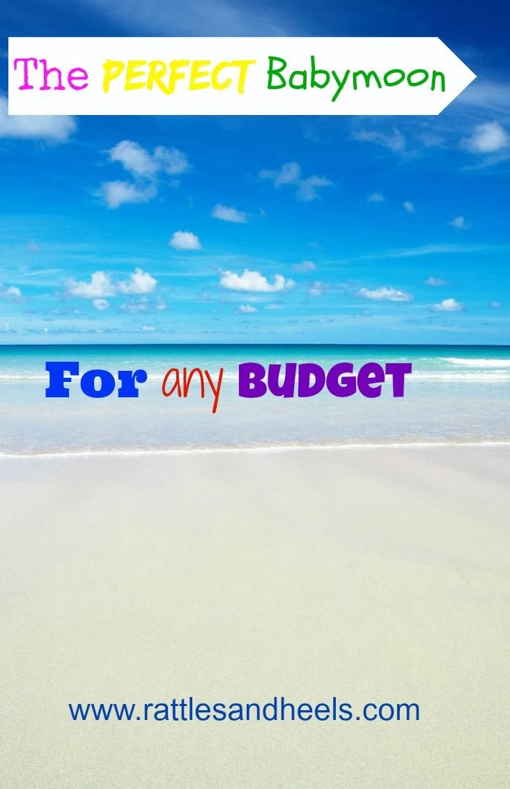 Babymoon ideas for different budgets. #babymoon #pregnancy