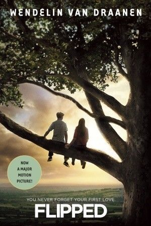 """""""Flipped"""", by Wendelin Van Draanen - In alternating chapters, two teenagers describe how their feelings about themselves, each other, and their families have changed over the years"""