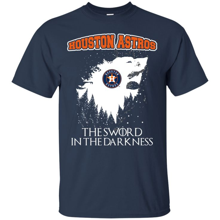 Houston Astros Game Of Thrones T shirts The Sword In The Darkness Hoodies Sweatshirts