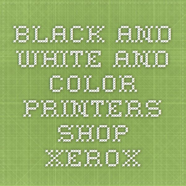 Black-and-White and Color Printers - Shop Xerox