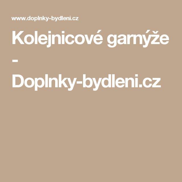 Kolejnicové garnýže - Doplnky-bydleni.cz