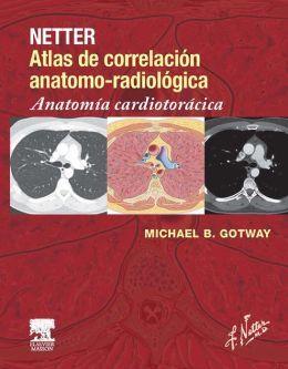 Netter, atlas de correlación anatomo-radiológica: anatomía cardiotorácica. http://tienda.elsevier.es/netter-atlas-de-correlacion-anatomo-radiologica-anatomia-cardiotoracica-pb-9788445826027.html