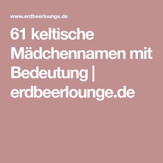 61 keltische Mädchennamen mit Bedeutung | erdbeerlounge.de