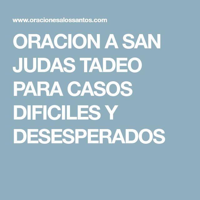 ORACION A SAN JUDAS TADEO PARA CASOS DIFICILES Y DESESPERADOS