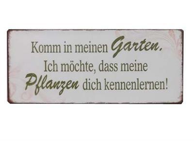 """Metall-Schild mit der Aufschrift: """"Komm in meinen Garten. Ich möchte, dass meine  Pflanzen dich kennen lernen!"""" In dieses kleine Schild hab ich mich auf den ersten Blick verliebt. Durch den Anbau unseres Tante-Emmer-Ladens an..."""