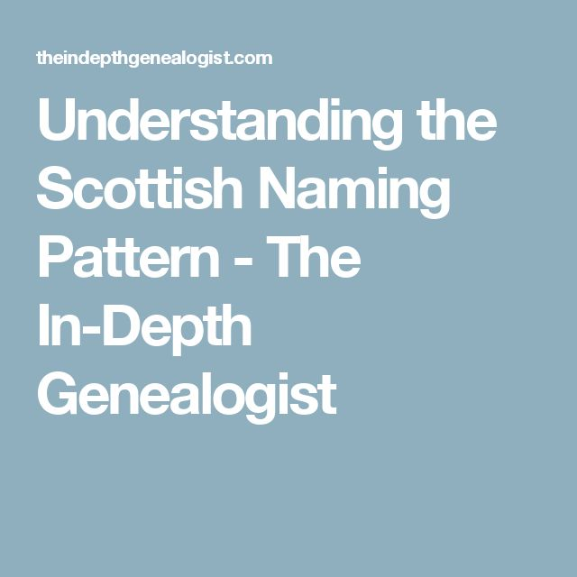 Understanding the Scottish Naming Pattern - The In-Depth Genealogist