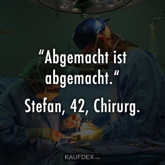 """""""Abgemacht ist abgemacht."""" Stefan, 42, Chirurg"""
